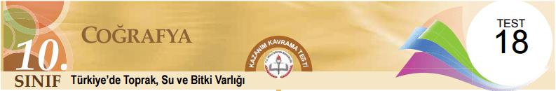 10 Eba Coğrafya Türkiye'de Toprak Su ve Bitki Varlığı Test-18