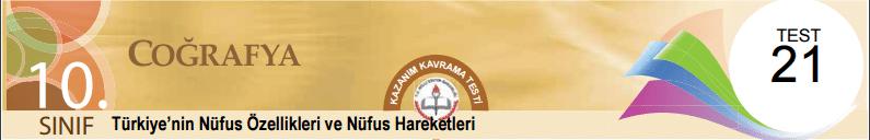 10 Eba Coğrafya Türkiye'nin Nüfus Özellikleri ve Nüfus Hareketleri Test-21