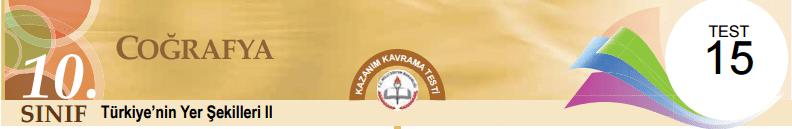 10 Eba Coğrafya Türkiye'nin Yerşekilleri Test-15